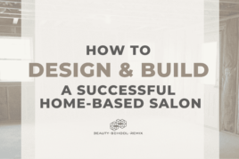 How to Design & Build a Successful Home-Based Salon