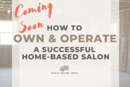 How to Own & Operate a Successful Home-Based Salon